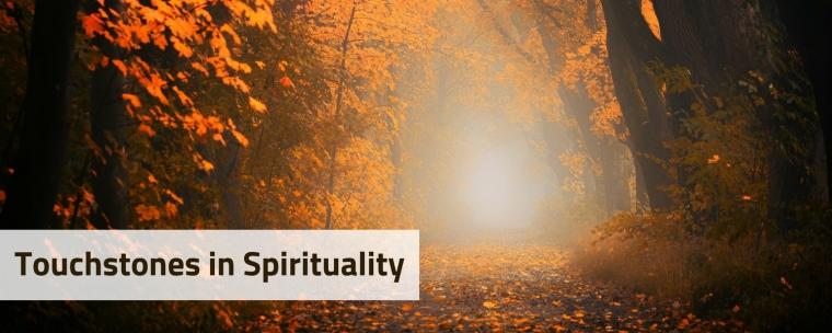 Touchstones in Spirituality